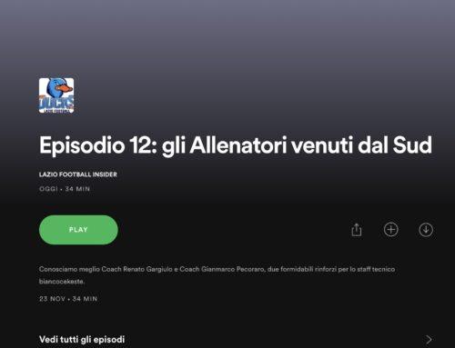 """""""Gli Allenatori venuti dal Sud"""", Il nuovo episodio di Lazio Football Insider Podcast."""